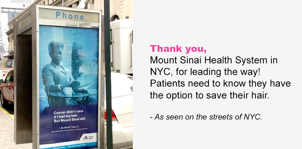 Thank you, Mount Sinai Health System in NYC, for leading the way! Patients need to know they have the option to save their hair.